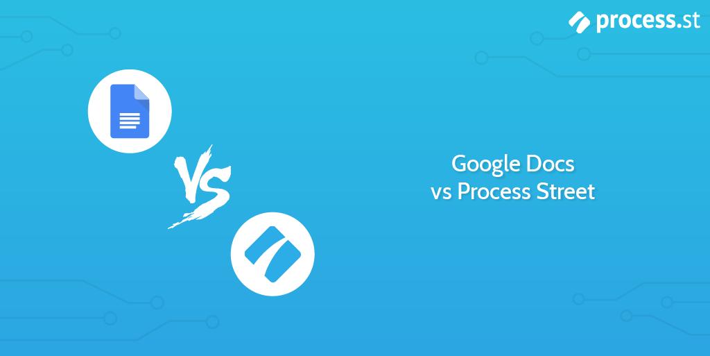 google docs vs process street