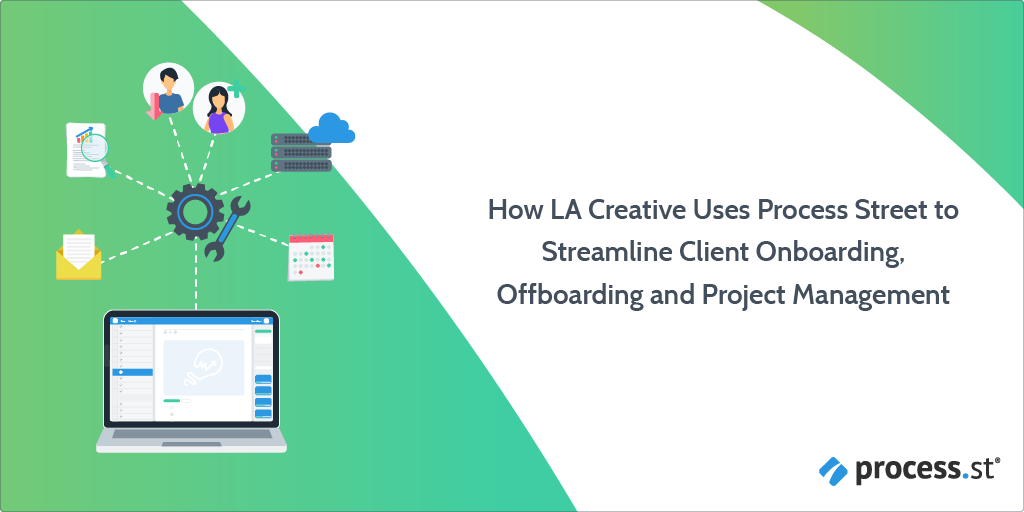 How LA Creative Uses Process Street to Streamline Client Onboarding, Offboarding and Project Management-10