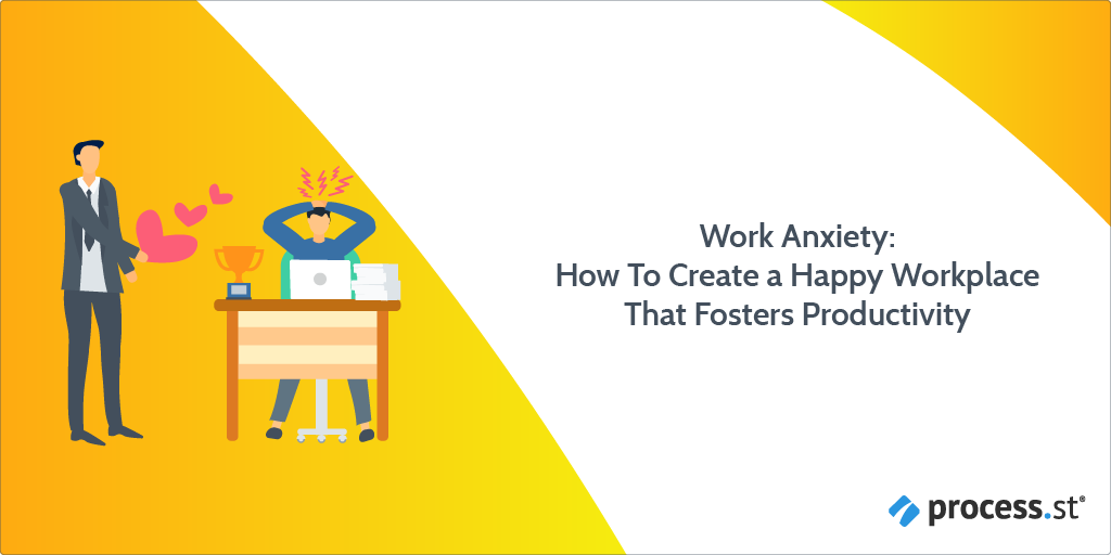 Work Anxiety How To Create a Happy Workplace That Fosters Productivity-15