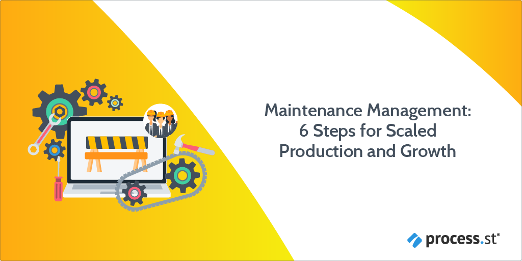 Maintenance Management 6 Steps for Scaled Production and Growth