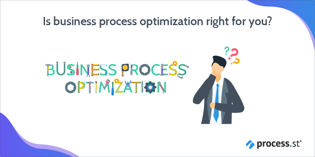 Is business process optimization right for you