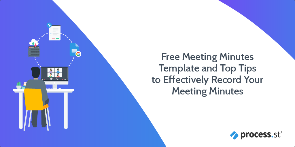 Free Meeting Minutes Template and Top Tips to Effectively Record Your Meeting Minutes