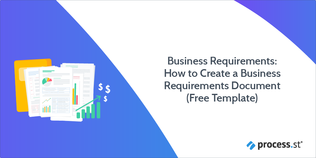 Business Requirements How to Create a Business Requirements Document (Free Template)-Rev01-01