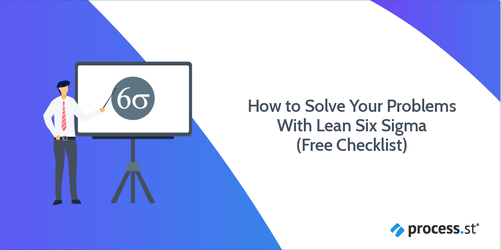 How To Solve Your Problems With Lean Six Sigma Free Dmaic Checklist Process Street Checklist Workflow And Sop Software