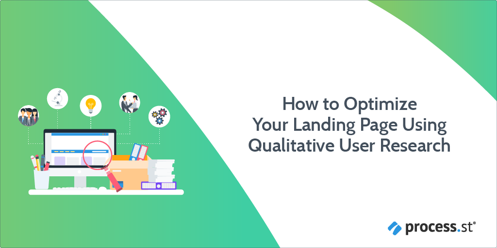 How to Optimize Your Landing Page Using Qualitative User Research