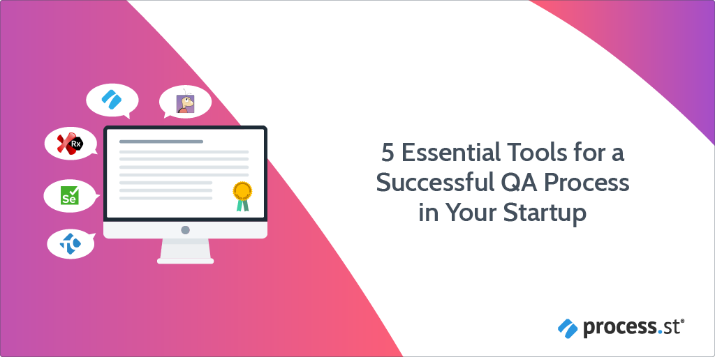 5 Essential Tools for a Successful QA Process in Your Startup