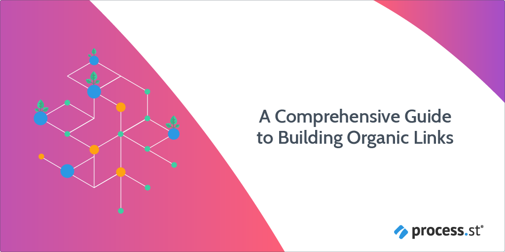 A Comprehensive Guide to Building Organic Links