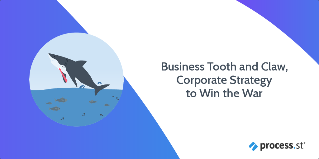 Business Tooth and Claw, Corporate Strategy to Win the War-01