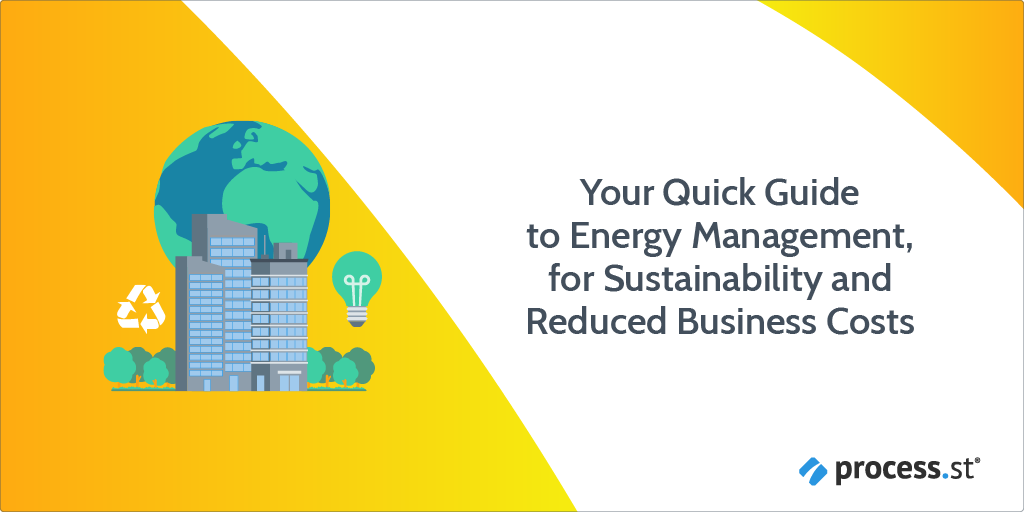 Your Quick Guide to Energy Management, for Sustainability and Reduced Business Costs