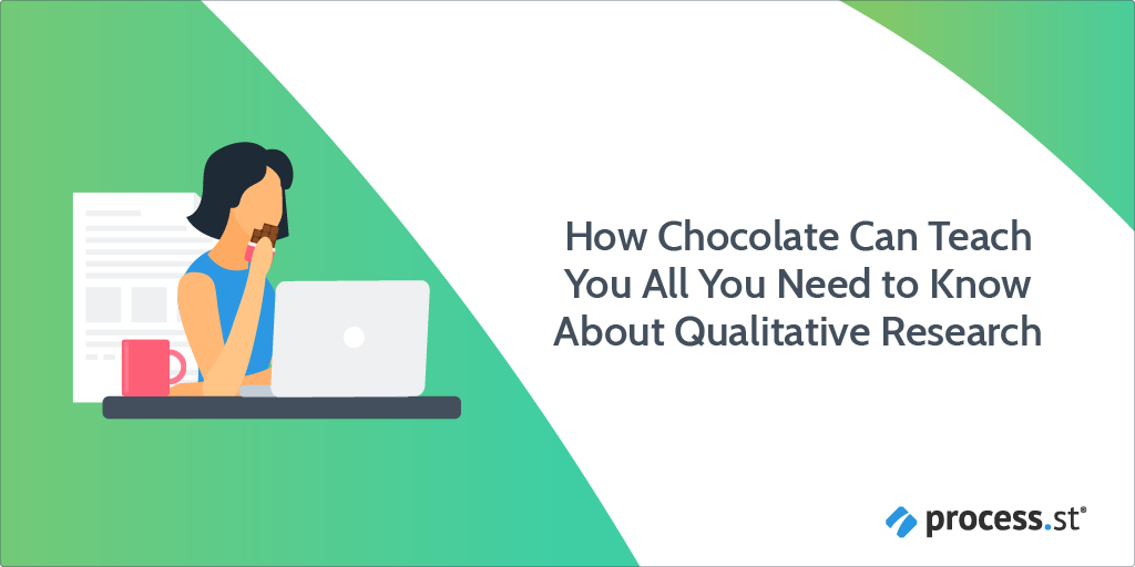 How Chocolate Can Teach You All You Need to Know About Qualitative Research