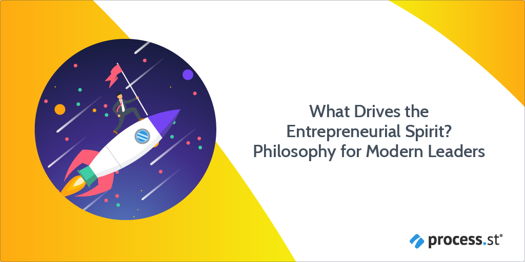 What Drives the Entrepreneurial Spirit Philosophy for Modern Leaders