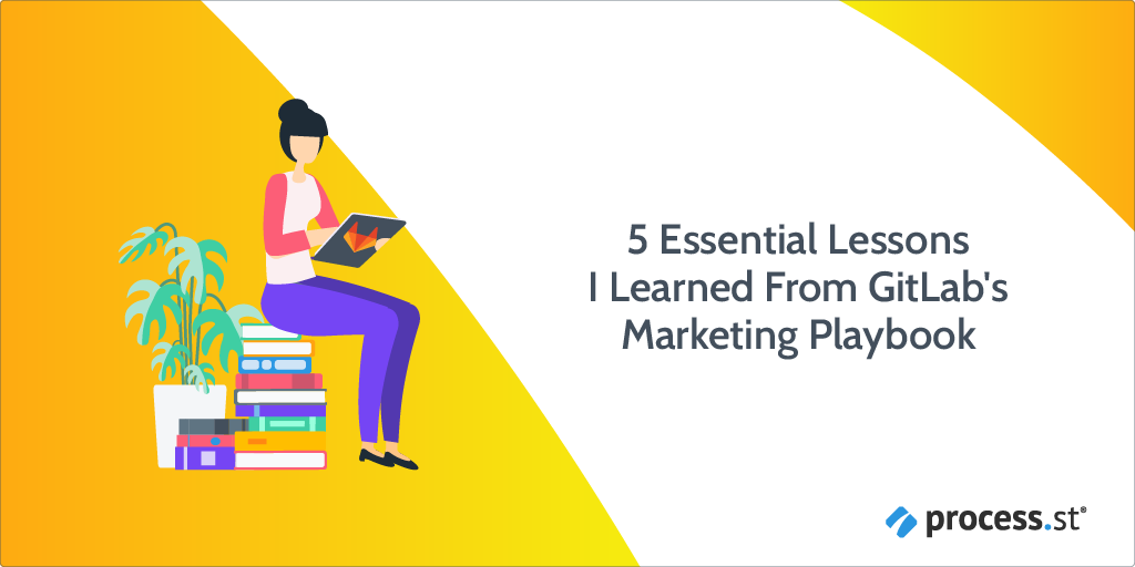 5 Essential Lessons I Learned From GitLab's Marketing Playbook