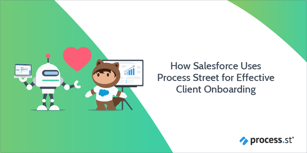 How Salesforce uses Process Street for Effective Client Onboarding and Business Growth