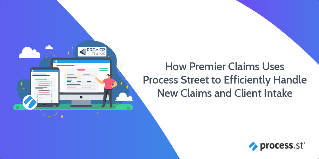 How Premier Claims Uses Process Street to Efficiently Handle New Claims and Client Intake
