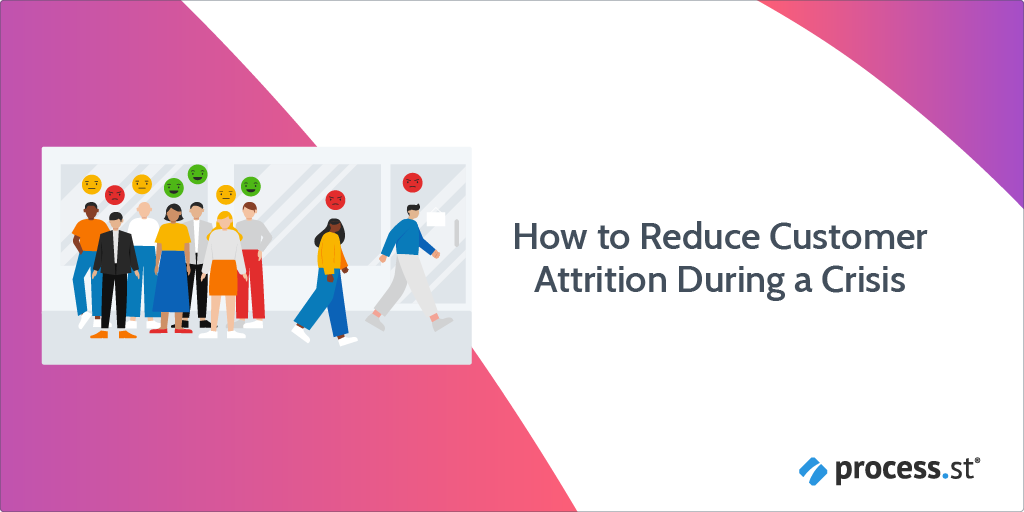 How to Reduce Customer Attrition During a Crisis