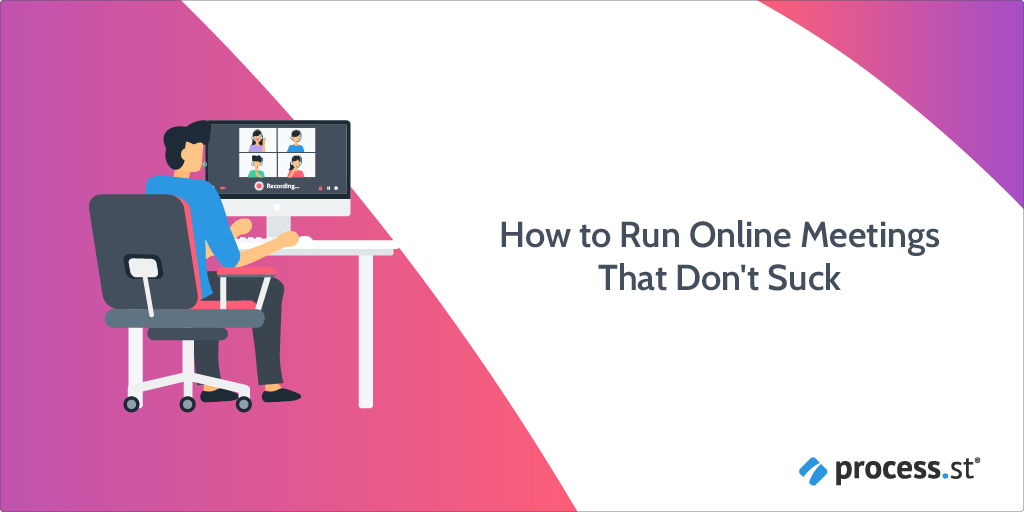 How to Run Online Meetings That Don't Suck