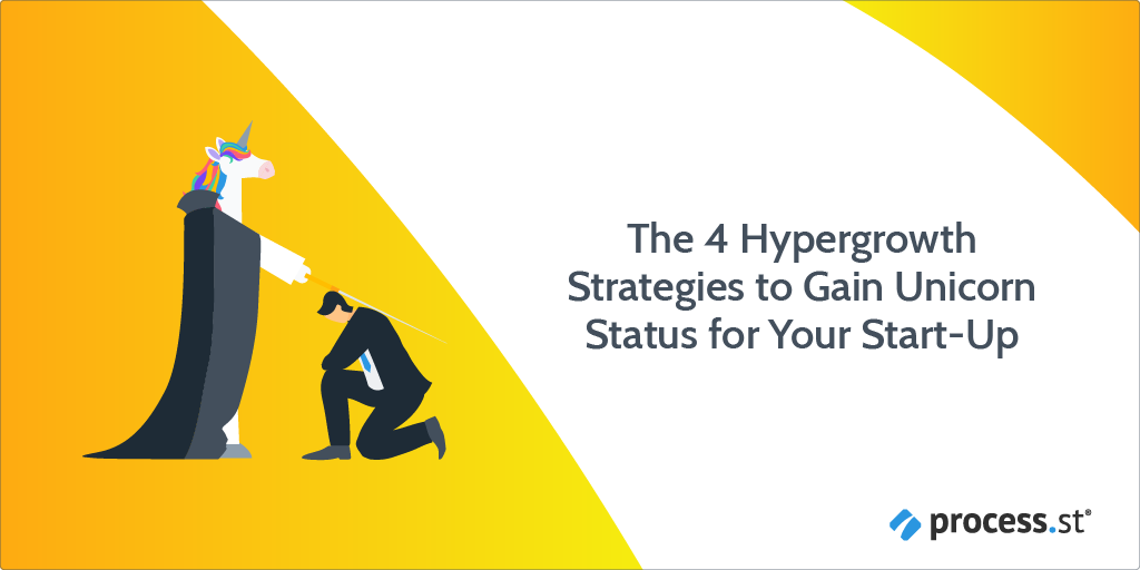 The 4 Hypergrowth Strategies to Gain Unicorn Status for Your Start Up