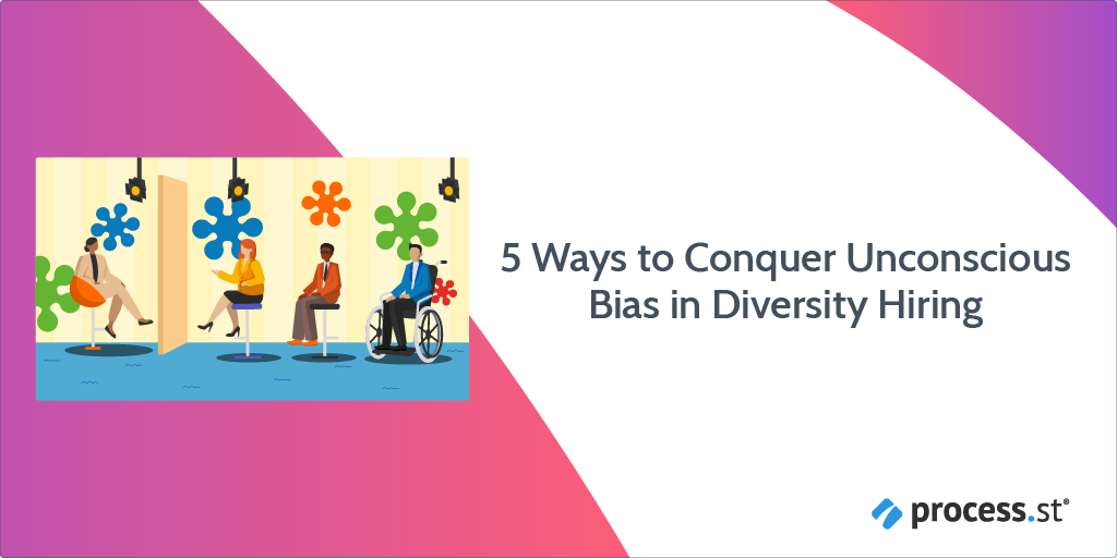 5 Ways to Conquer Unconscious Bias in Diversity Hiring