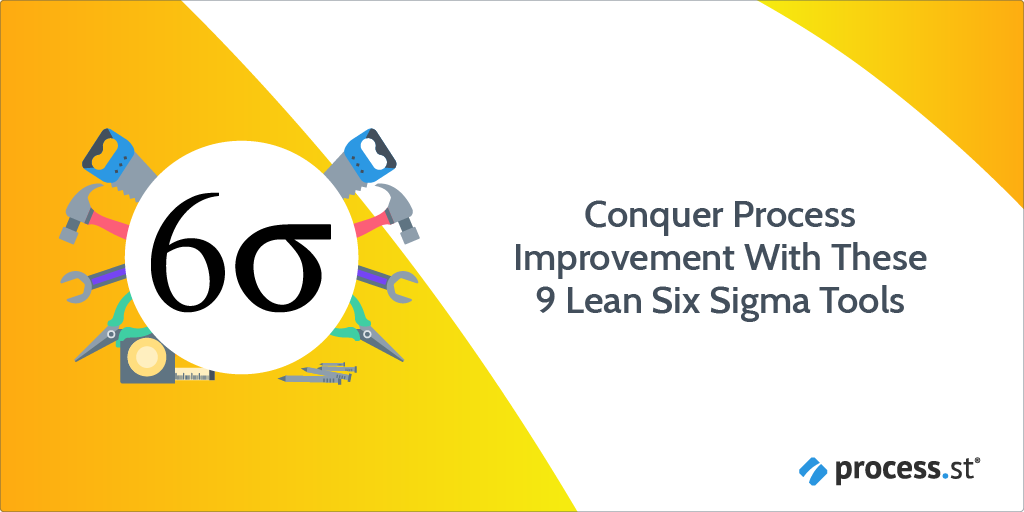 Conquer Process Improvement With These 9 Lean Six Sigma Tools