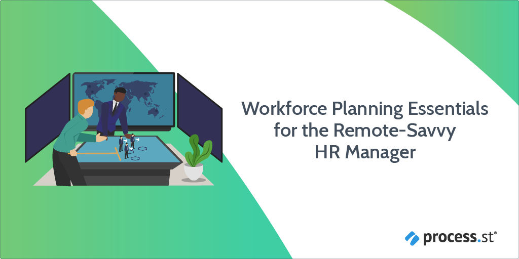 Workforce Planning Essentials for the Remote-Savvy HR Manager