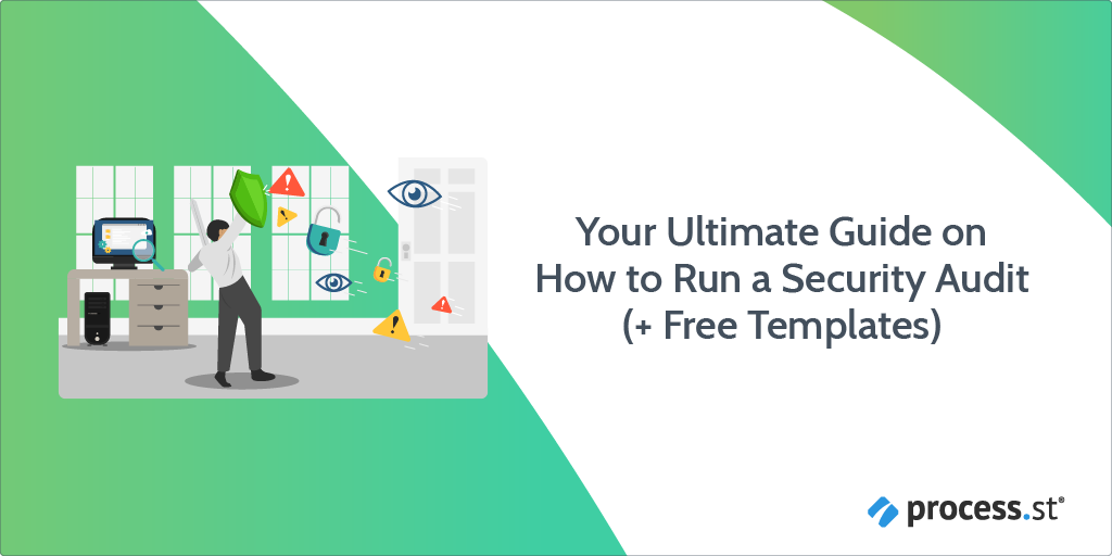Your Ultimate Guide on How to Run a Security Audit (+ Free Templates)