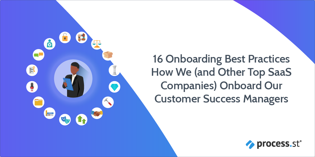16 Onboarding Best Practices How We (and Other Top SaaS Companies) Onboard Our Customer Success Managers-01