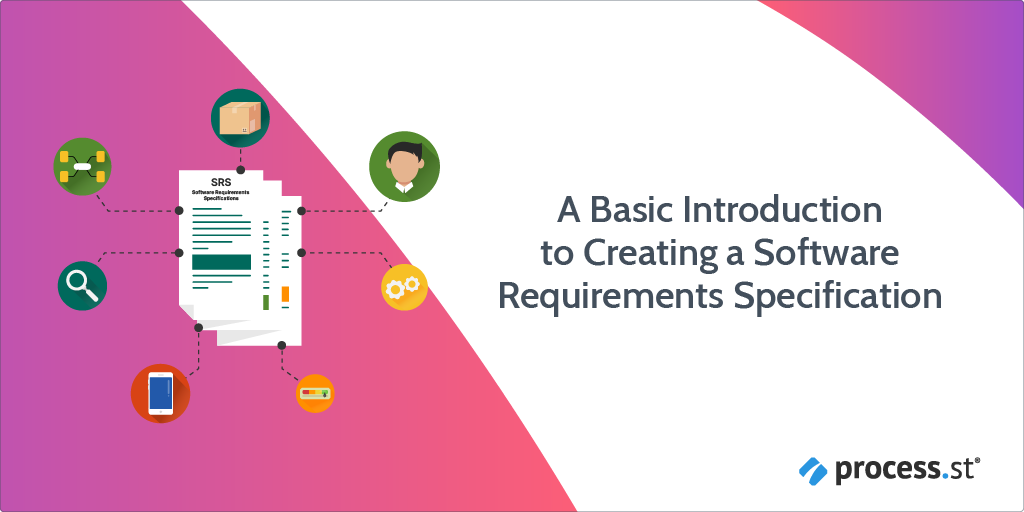 A Basic Introduction to Creating a Software Requirements Specification
