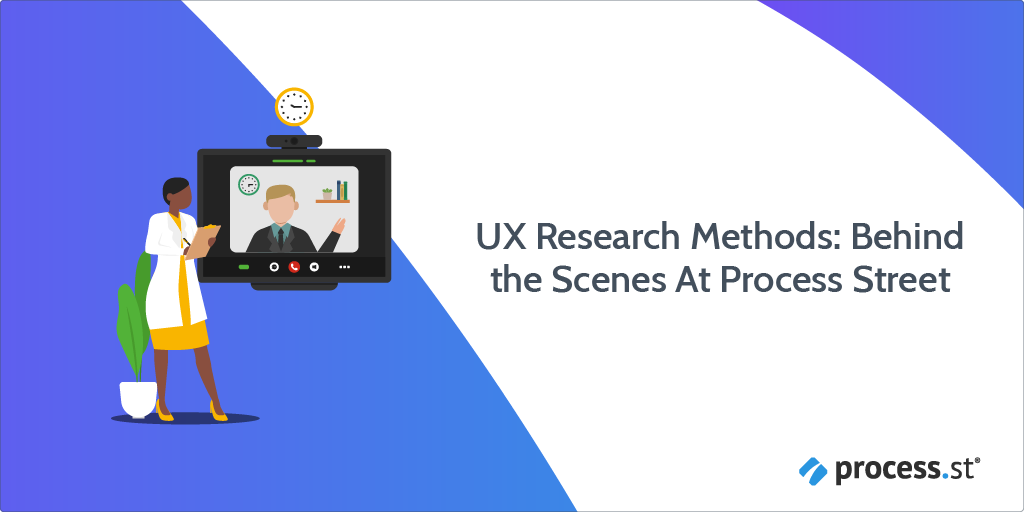 UX Research Methods Behind the Scenes At Process Street