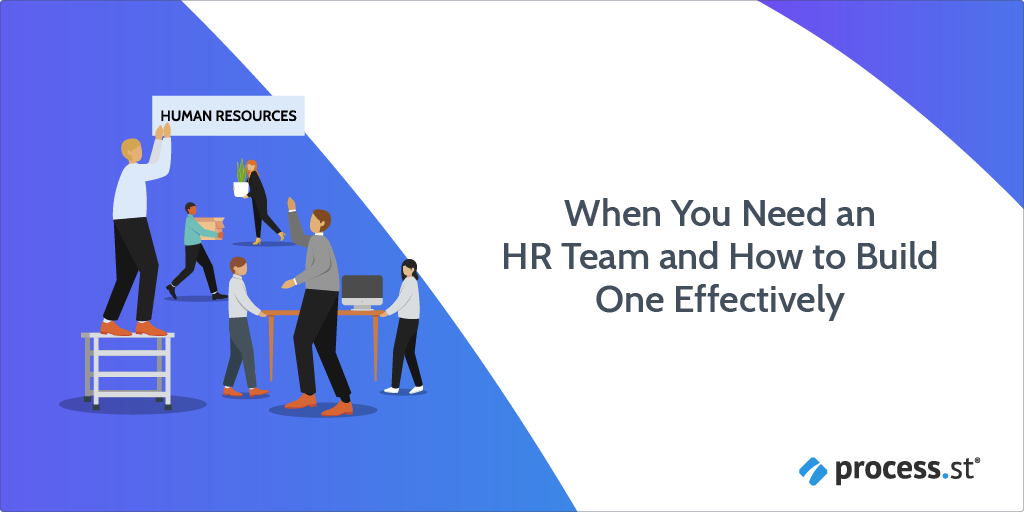 When You Need an HR Team and How to Build One Effectively