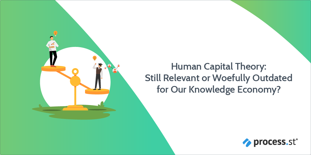 Human Capital Theory Still Relevant or Woefully Outdated for Our Knowledge Economy
