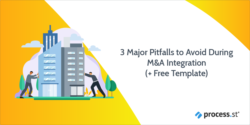 3 Major Pitfalls to Avoid During M&A Integration (+ Free Template)