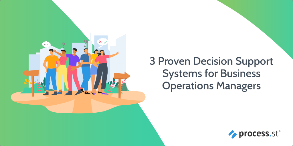 3 Proven Decision Support Systems for Business Operations Managers