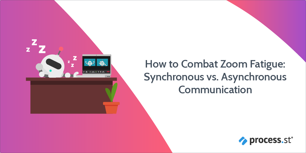 How to Combat Zoom Fatigue Synchronous vs Asynchronous Communication