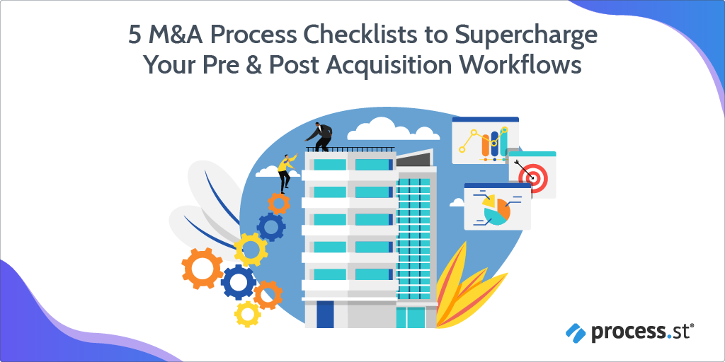 5 M&A Process Checklists to Supercharge Your Pre & Post Acquisition Workflows