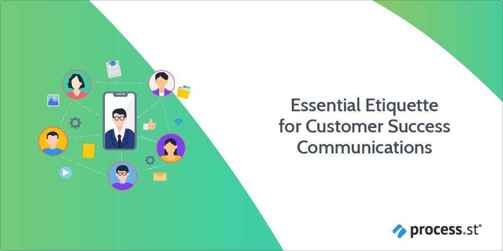 Essential Etiquette for Customer Success Communications