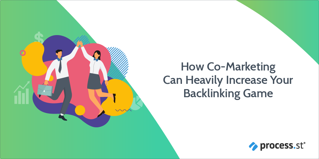 How Co-Marketing Can Heavily Increase Your Backlinking Game