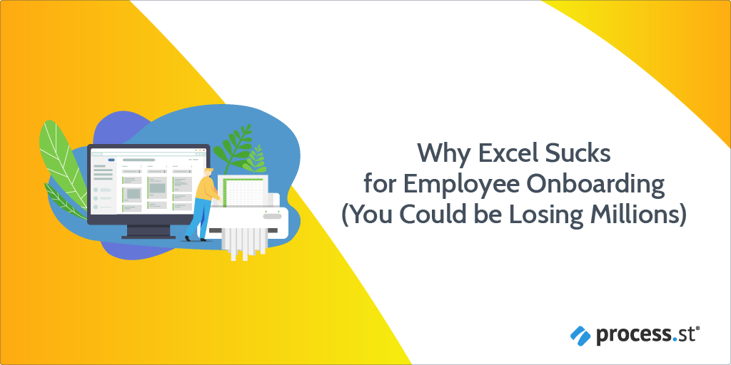 Why Excel Sucks for Employee Onboarding You Could be Losing Millions