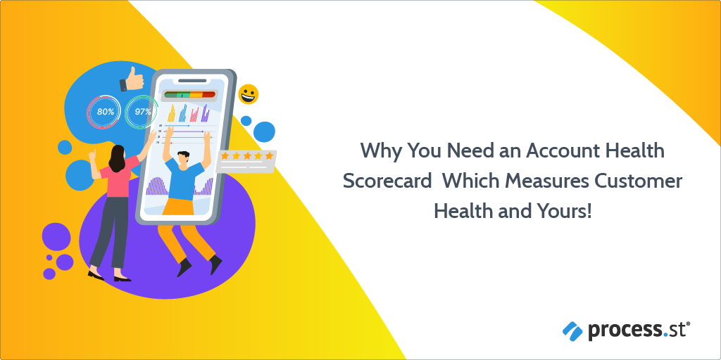Why You Need an Account Health Scorecard Which Measures Customer Health and Yours!