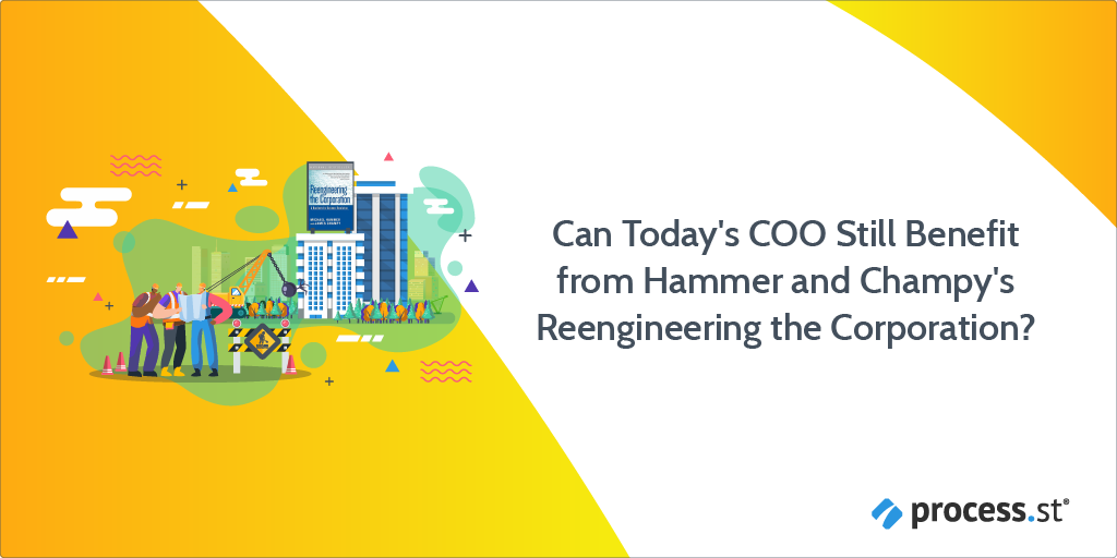 Can Today's COO Still Benefit from Hammer and Champy's Reengineering the Corporation?