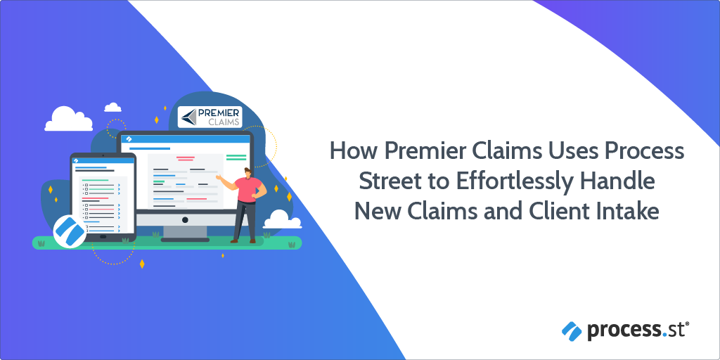 How Premier Claims Uses Process Street to Effortlessly Handle New Claims and Client Intake-01