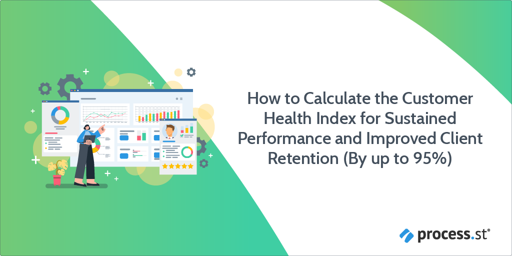 How to Calculate the Customer Health Index for Sustained Performance and Improved Client Retention (By up to 95%)