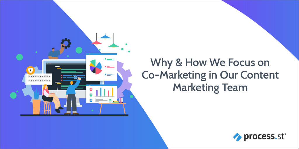 Why and How We Focus on Co-Marketing in Our Content Marketing Team-01