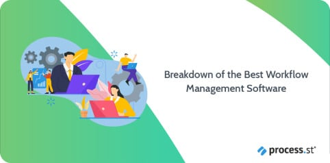 Breakdown of the Best Workflow Management Software