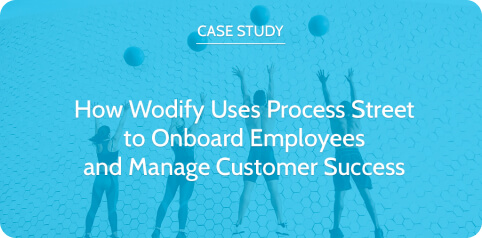 How Wodify Uses Process Street to Onboard Employees