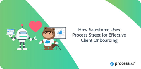 How Salesforce Uses Process Street for Client Onboarding