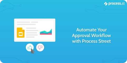 Automate Your Approval Workflow with Process Street