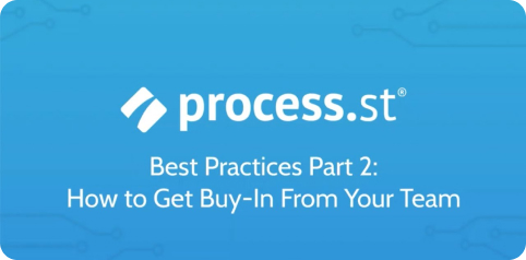 Process Street Best Practices: How to Train &  Get Buy-In From Your Team