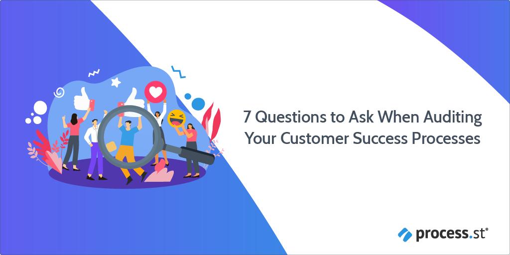 customer success audit process